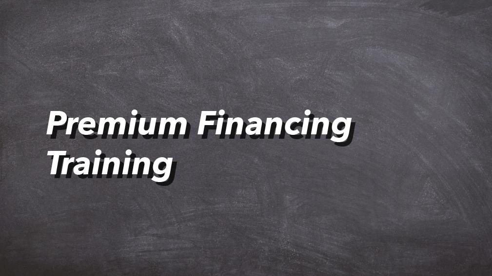 08-14-2020 Premium Financing Training