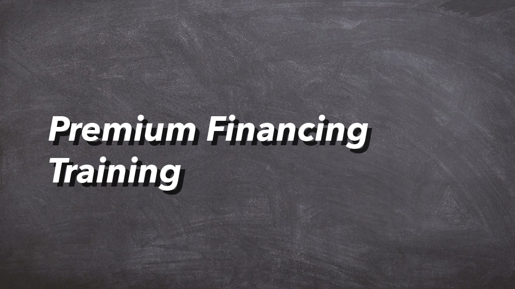 08-14-2020 Premium Financing Training