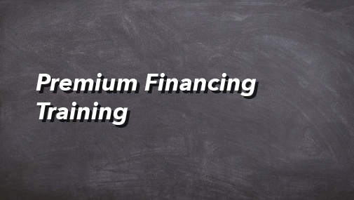 2021 Premium Financing Training