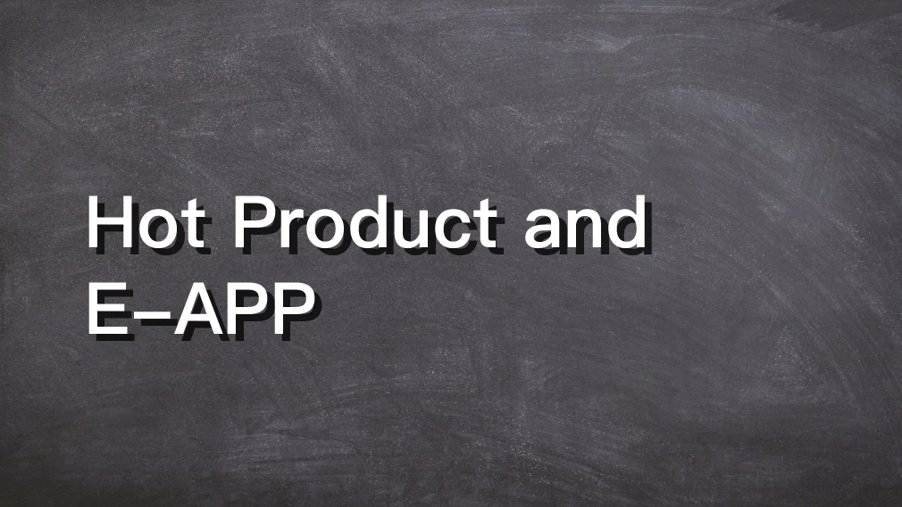 Hot Product and E-APP